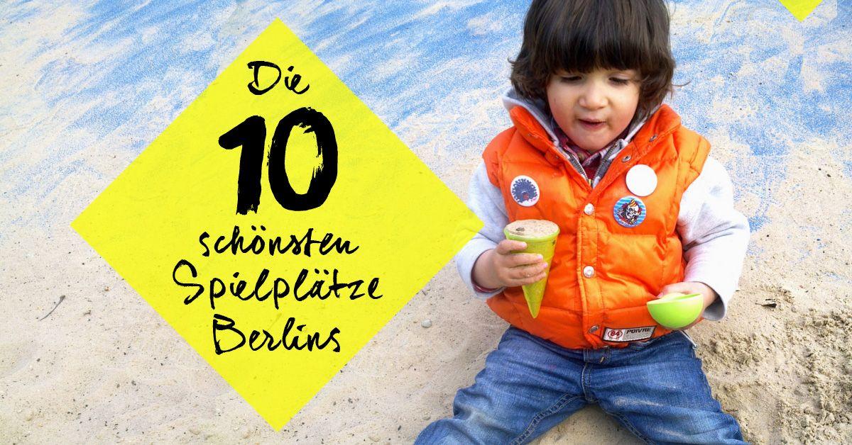Spielplatz Berlin: Die 10 schönsten Orte zum Spielen