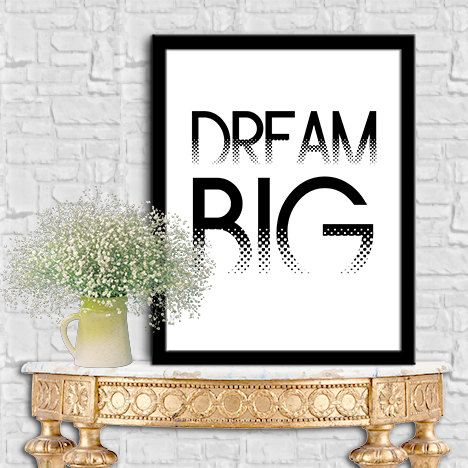 Dream Big Print Dream Big Art Printable Art Instant Download Art Digital Print Ouote Print Tipography Poster Tipography Art Print 8X10 11x14 by sweetdownload on Etsy