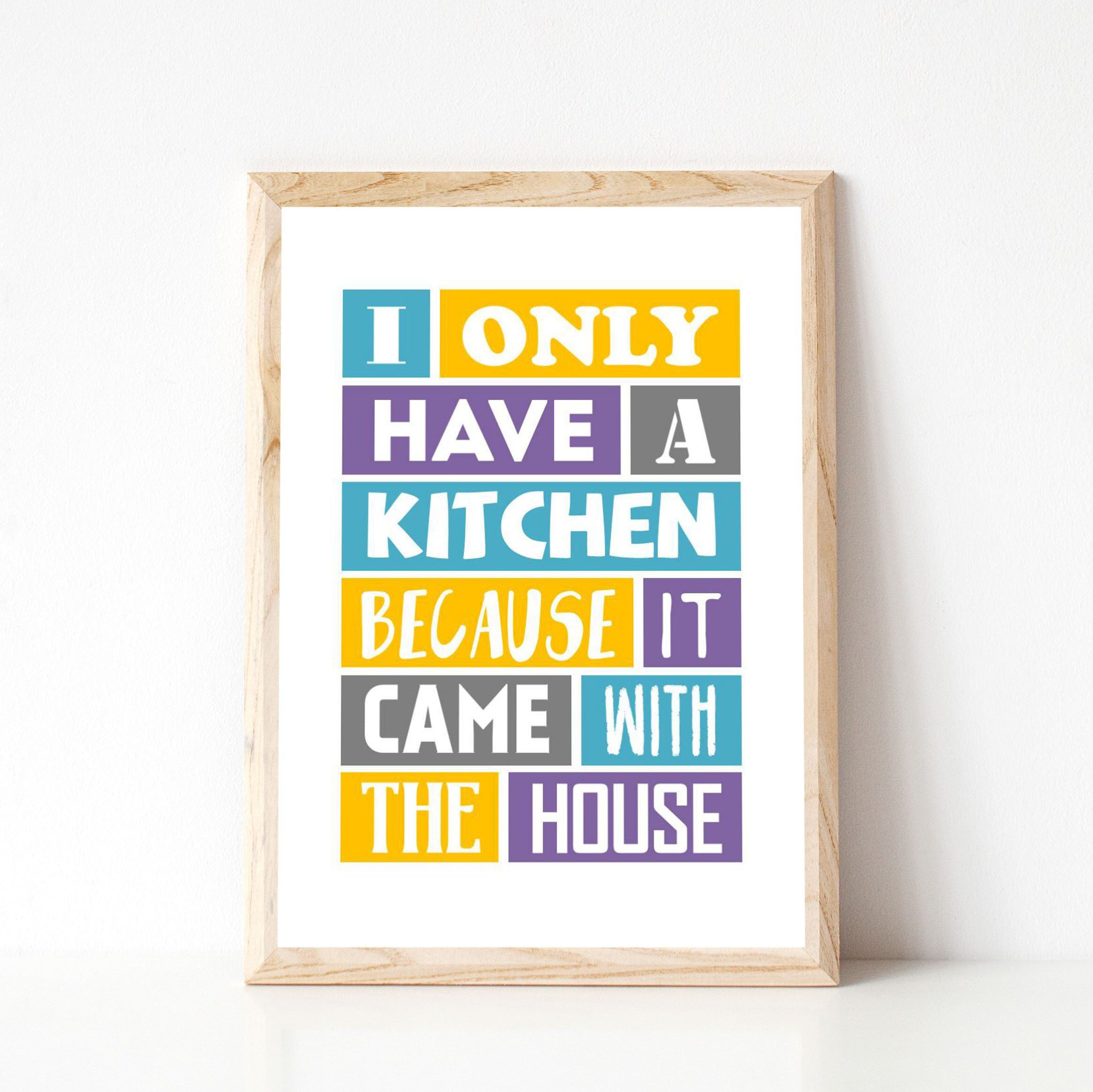 Funny Kitchen Quote A4 Prints Kitchen Kitchen Decor Housewarming Gift Colorful Print Funny Quote Ki Quote Prints Kitchen Quotes Funny Kitchen Humor