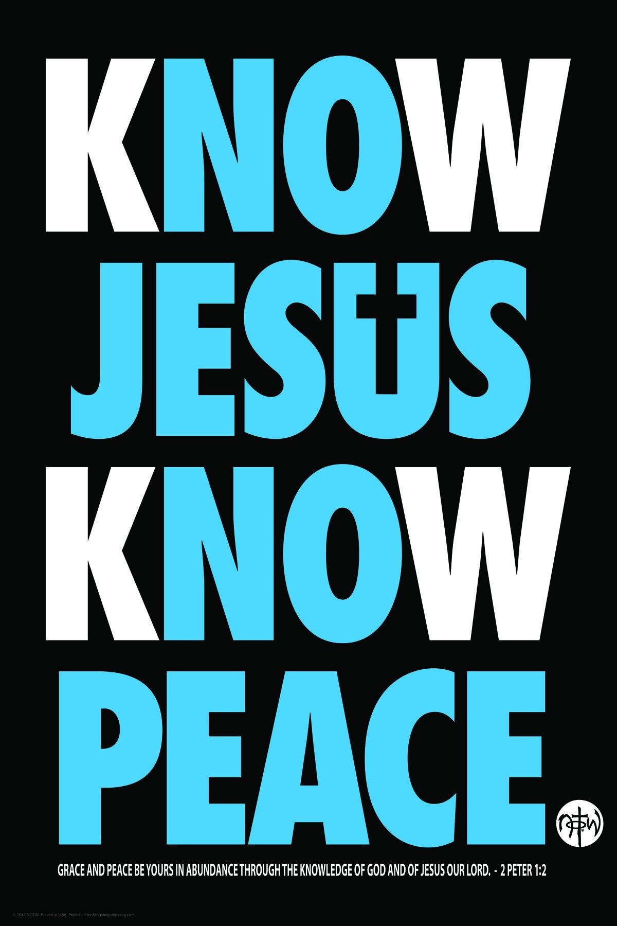Jesus posters - KNOW JESUS KNOW PEACE | {God's Youth ...