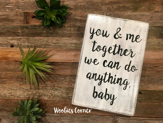 Bedroom Wall Decor You And Me Together We Can Do Anything Baby Sign Rustic Wedding Song