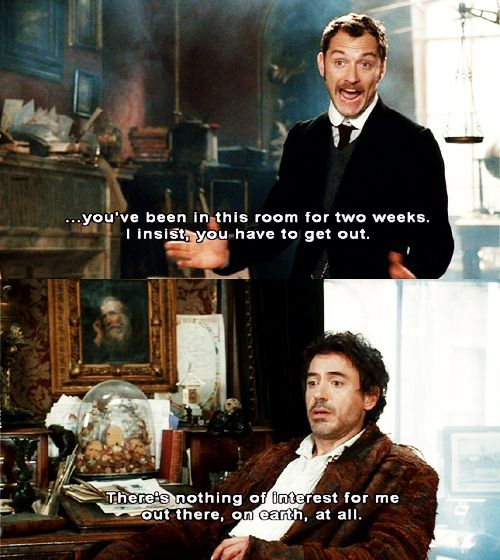 At least I can relate to Holmes in one way. :P