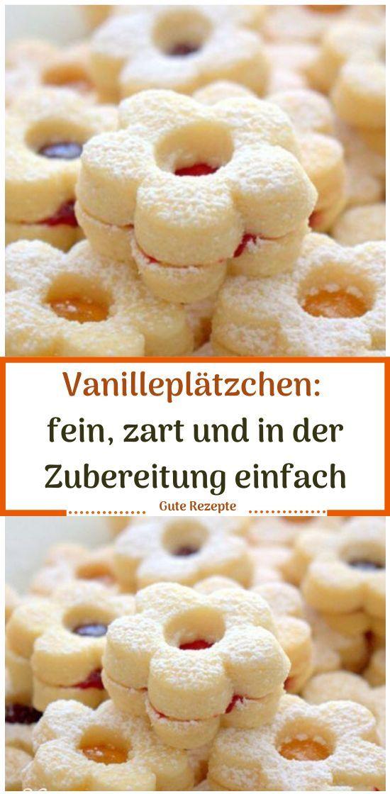 Vanilleplätzchen: fein, zart und in der Zubereitung einfach – Gute Rezepte