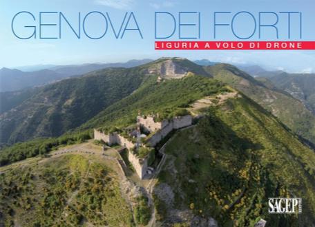 """Progetto """"Liguria a volo di drone"""": arriva per la prima volta in libreria """"Genova dei Forti""""   Cronache Ponentine - Notizie da Arenzano, Cogoleto e dintorni"""