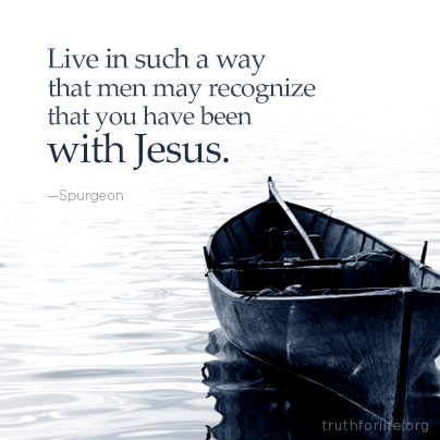 """Live in such a way that men may recognize that you have been with Jesus."" Can people tell that you are walking with Jesus?"