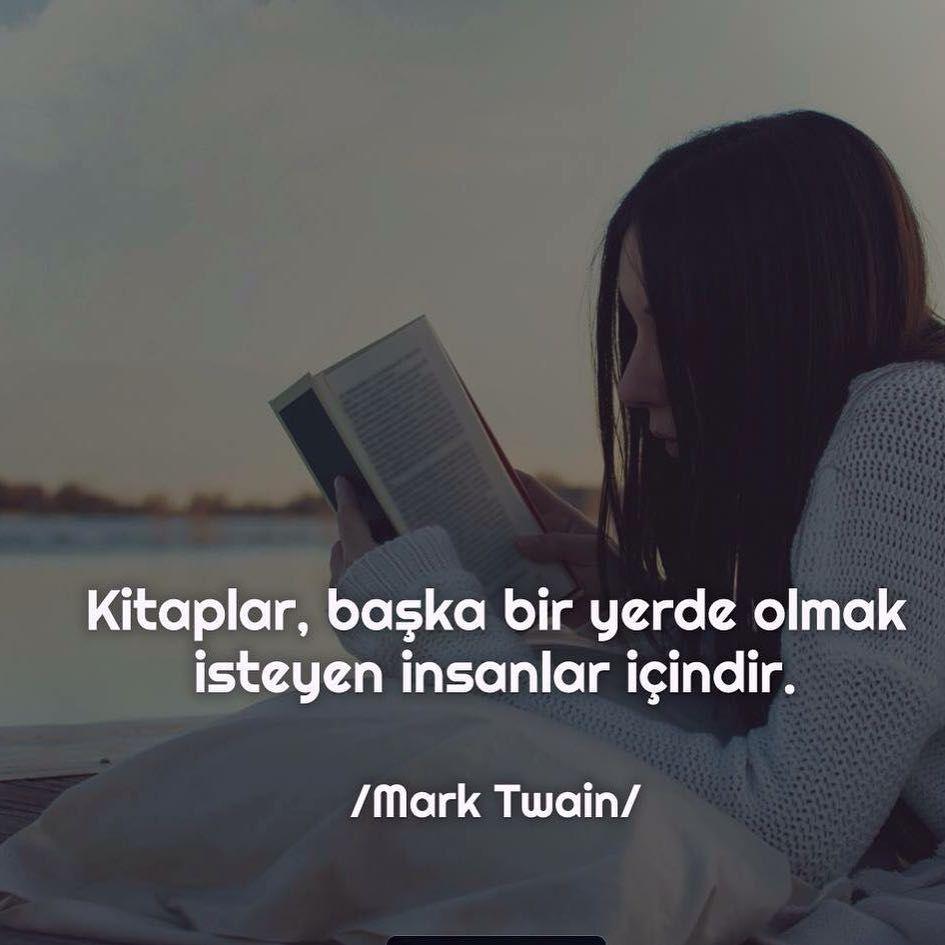 Kitaplar, başka bir yerde olmak isteyen insanlar içindir. - Mark Twain #sözler