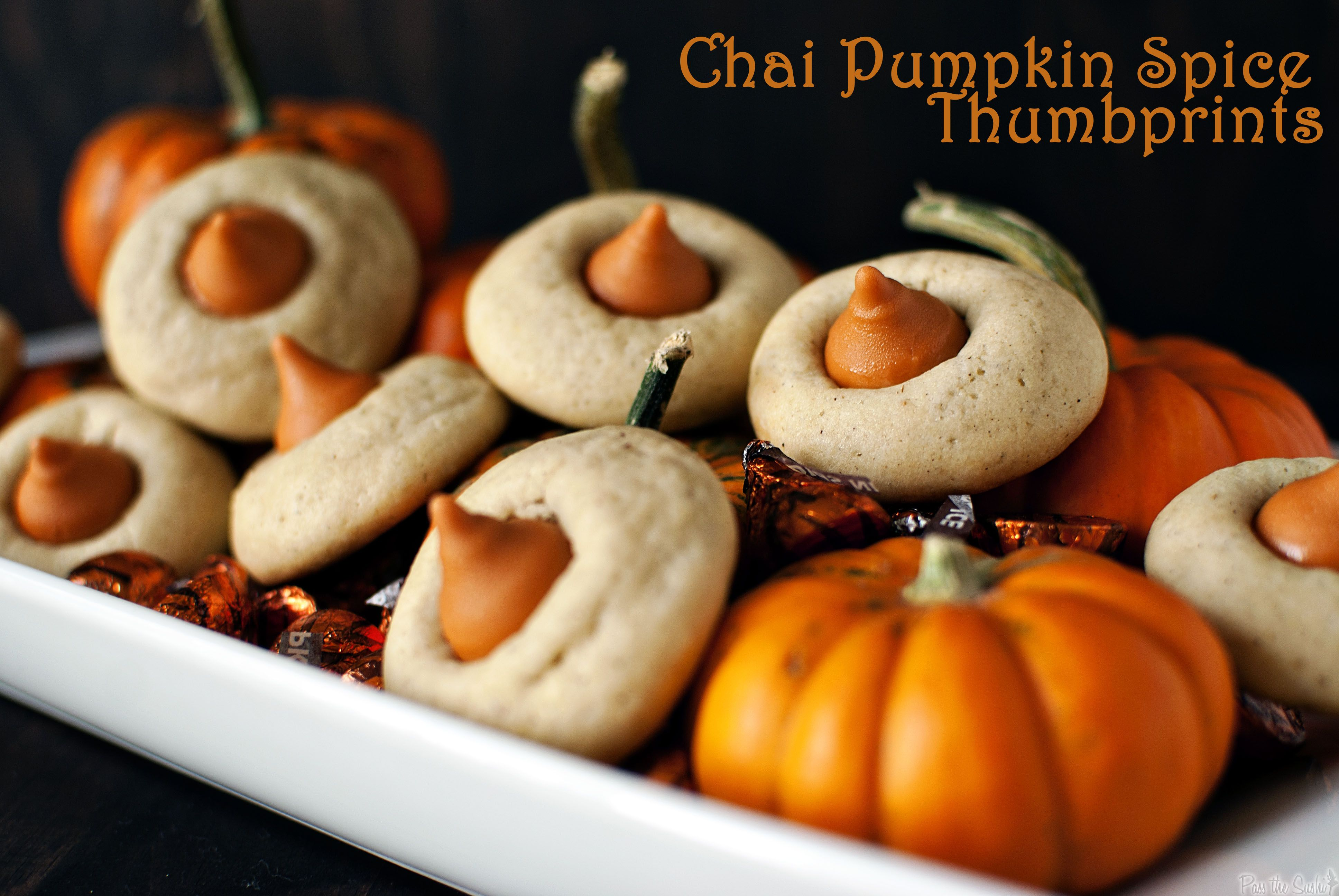 Chai Pumpkin Spice Thumbprints--I can't believe I have never bought or even seen pumpkin spice kisses. I'm in love and this recipe sounds divine...not too sweet--just right.