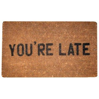 Funny You Are Late Welcome Door Mat Funny Doormats Door Mat Welcome Door Mats