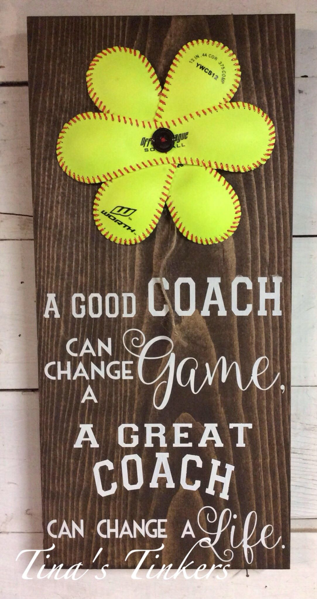 Softball coach gift. Baseball coach. Softball flower. A good coach can change a game. A great coach can change a life.Painted wood sign by TinasTinkers on Etsy https://www.etsy.com/listing/516548688/softball-coach-gift-baseball-coach