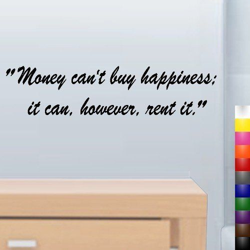 Quotes About Money And Happiness Stunning Don't Live On Rented Happiness Lol  Pinterest  Happiness