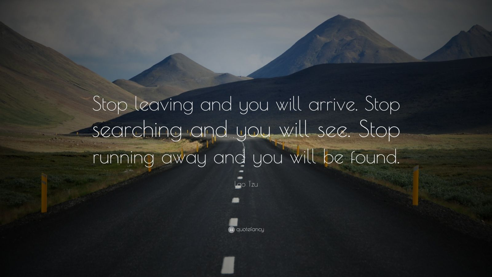 """Lao Tzu Quotes Life Lao Tzu Quote """"Stop Leaving And You Will Arrivestop Searching"""