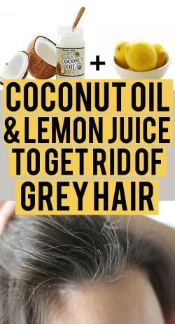 Coconut Oil And Lemon Juice For Grey Hair: Get Natural Color -   13 hair Thin signs ideas