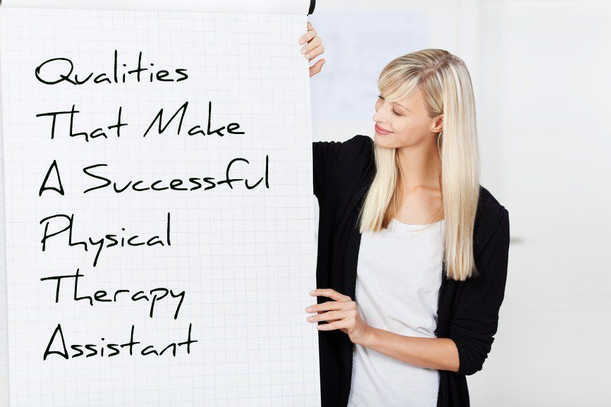 The Personal Qualities all PTAs Need In today's healthcare