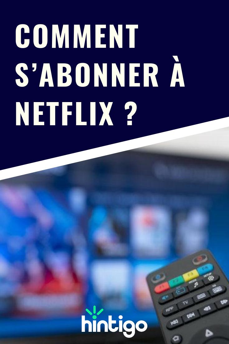 Comment s'abonner à Netflix ? High Tech Netflix