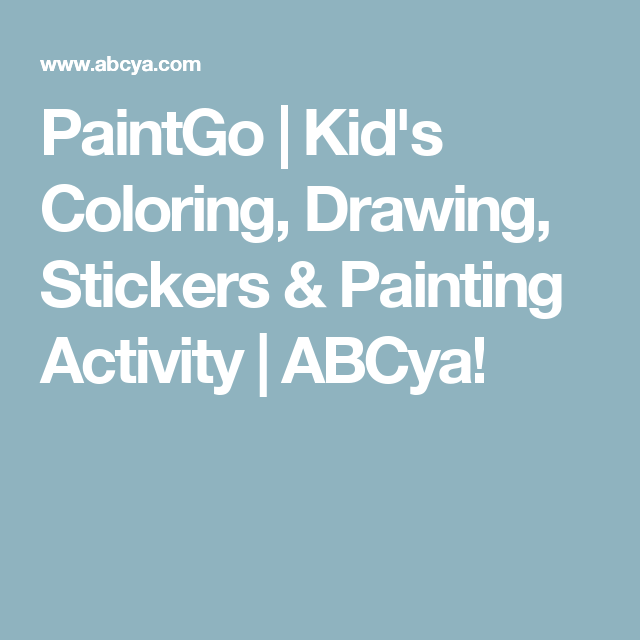 Paintgo Kid S Coloring Drawing Stickers Painting Activity Abcya Painting Activities Coloring For Kids Childrens Artwork