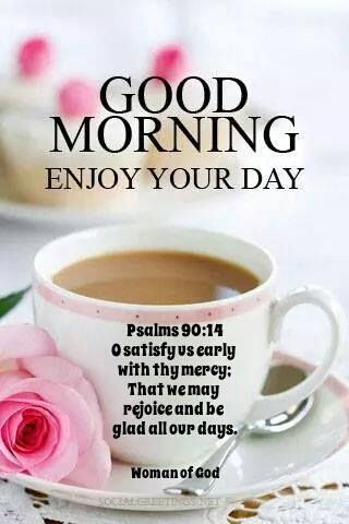 Good Morning Everyone Have A Joyous Day In The Lord Morning Blessings Good Morning Wishes Morning Prayers