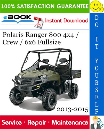 Polaris Ranger 800 4x4 Crew 6x6 Fullsize Utility Terrain Vehicle Service Manual 2013 2015 Polaris Ranger 800 Polaris Ranger Polaris Ranger Crew
