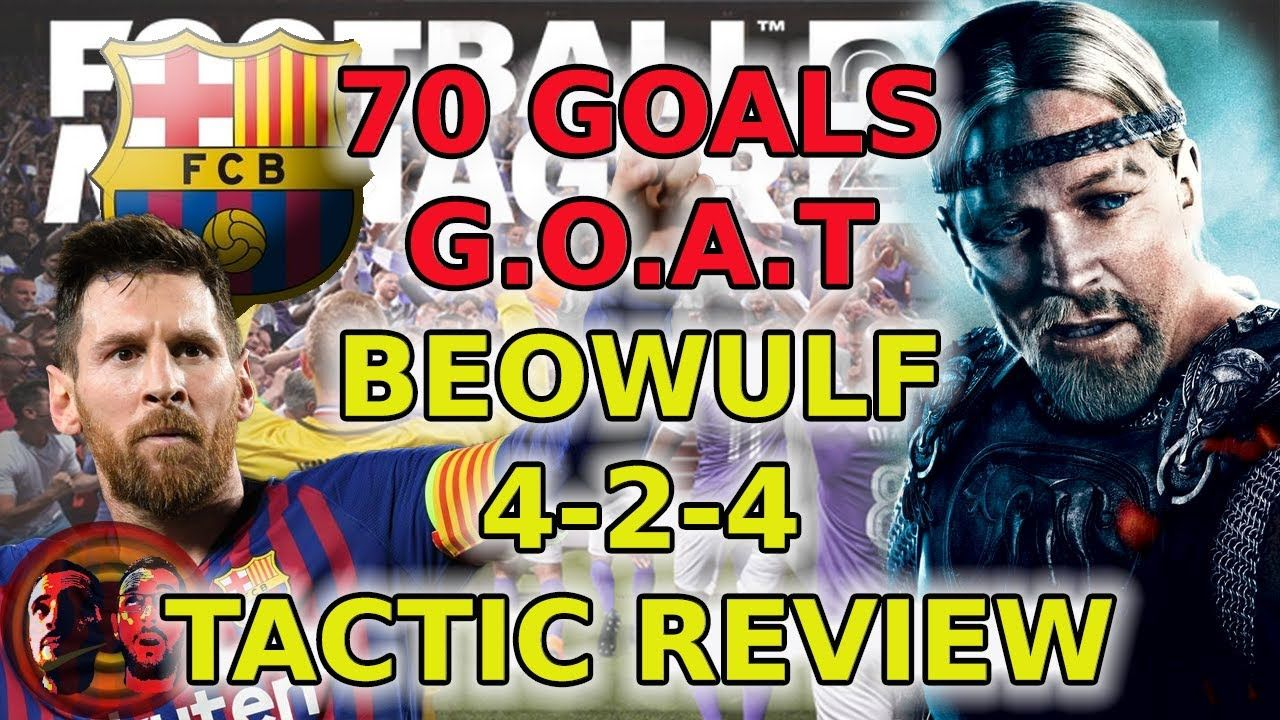 Knaps Beowulf 4 2 4 70 Goal Messi Football Manager 2020 Tactics Fm In 2020 Football Manager Messi Goals