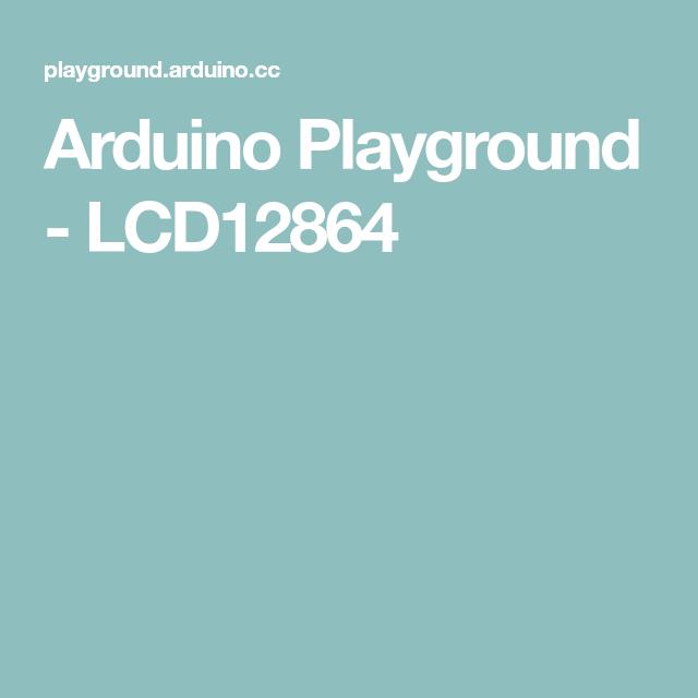 Arduino Playground - LCD12864 | arduino display | Arduino