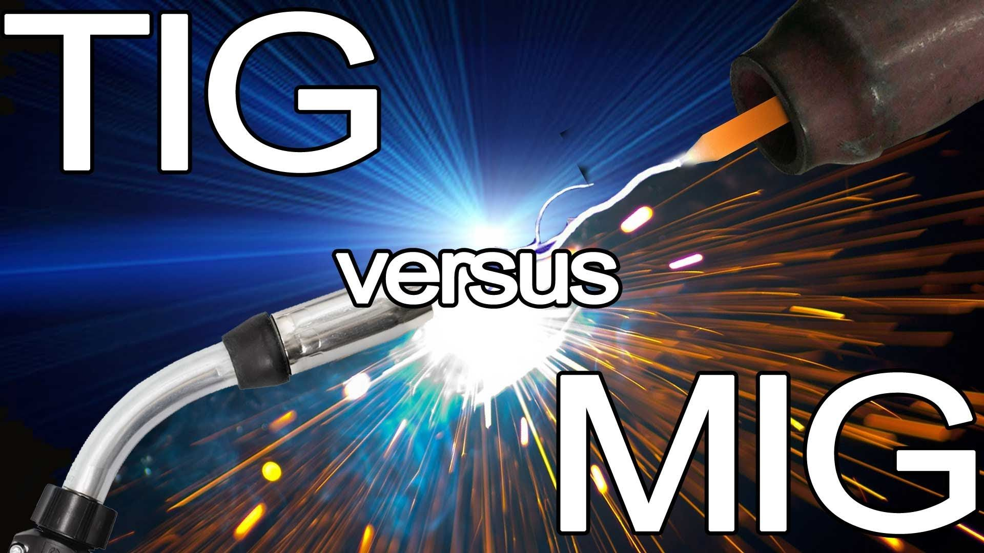 How To Choose Which Welding Process To Use Mig Vs Tig Tig Time Welding Projects Welding Table Tig Welding