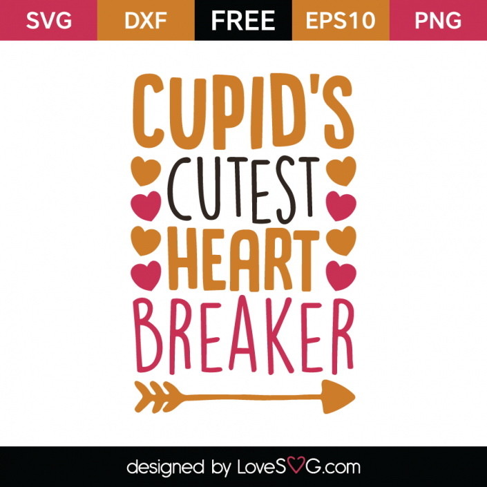 *** FREE SVG CUT FILE for Cricut, Silhouette and more *** Cupid's cutest heart breaker