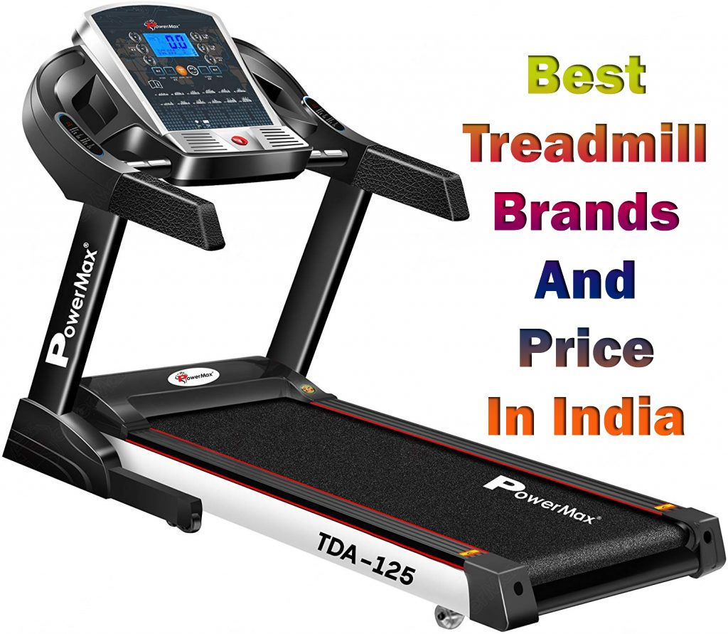 Best Treadmill Brands And Price In India Treadmill Brands Good Treadmills Treadmill