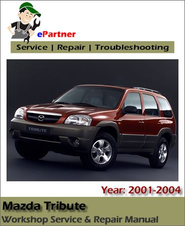download mazda tribute service repair manual 2001 2004 mazda rh pinterest com service manual mazda tribute owners manual mazda tribute 2005