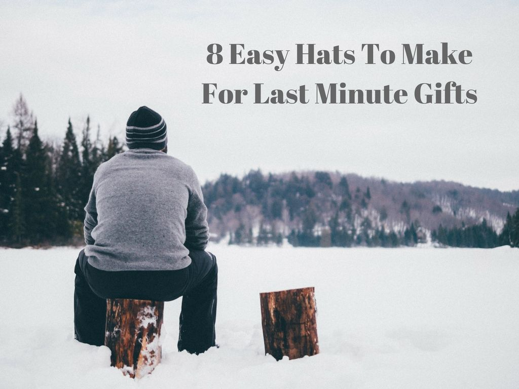 8 Easy Hats To Make For Last Minute Gifts | Knitting patterns ...