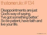 Disappointments are just God's way of saying...