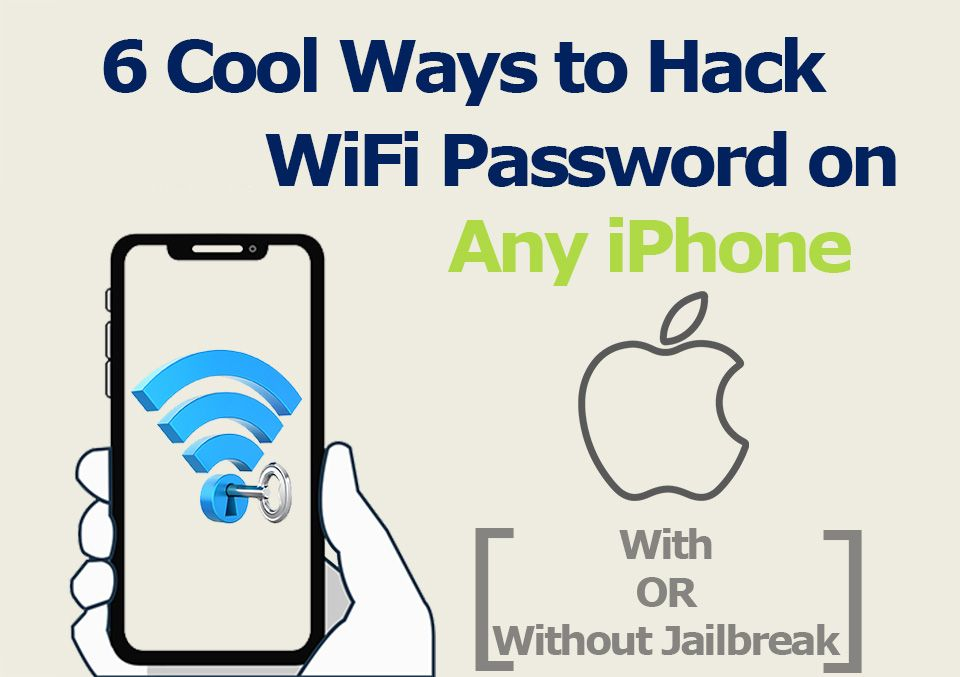 6 cool ways to hack wifi password on any iphone in 2020