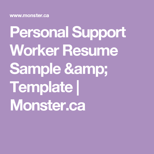 Personal Support Worker Resume Sample & Template | Monster.ca | psw ...