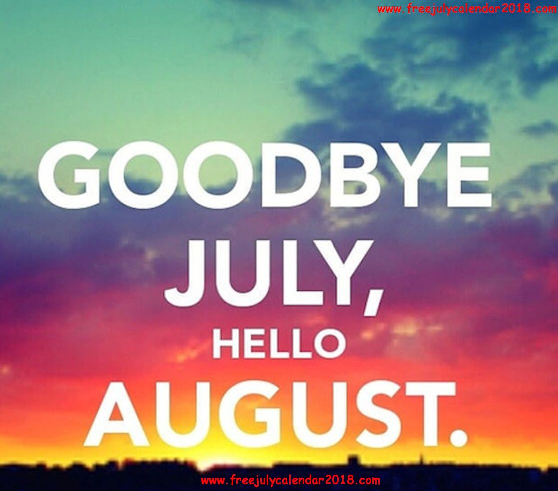 Welcome August Goodbye July Month | hello (months) | Hello august