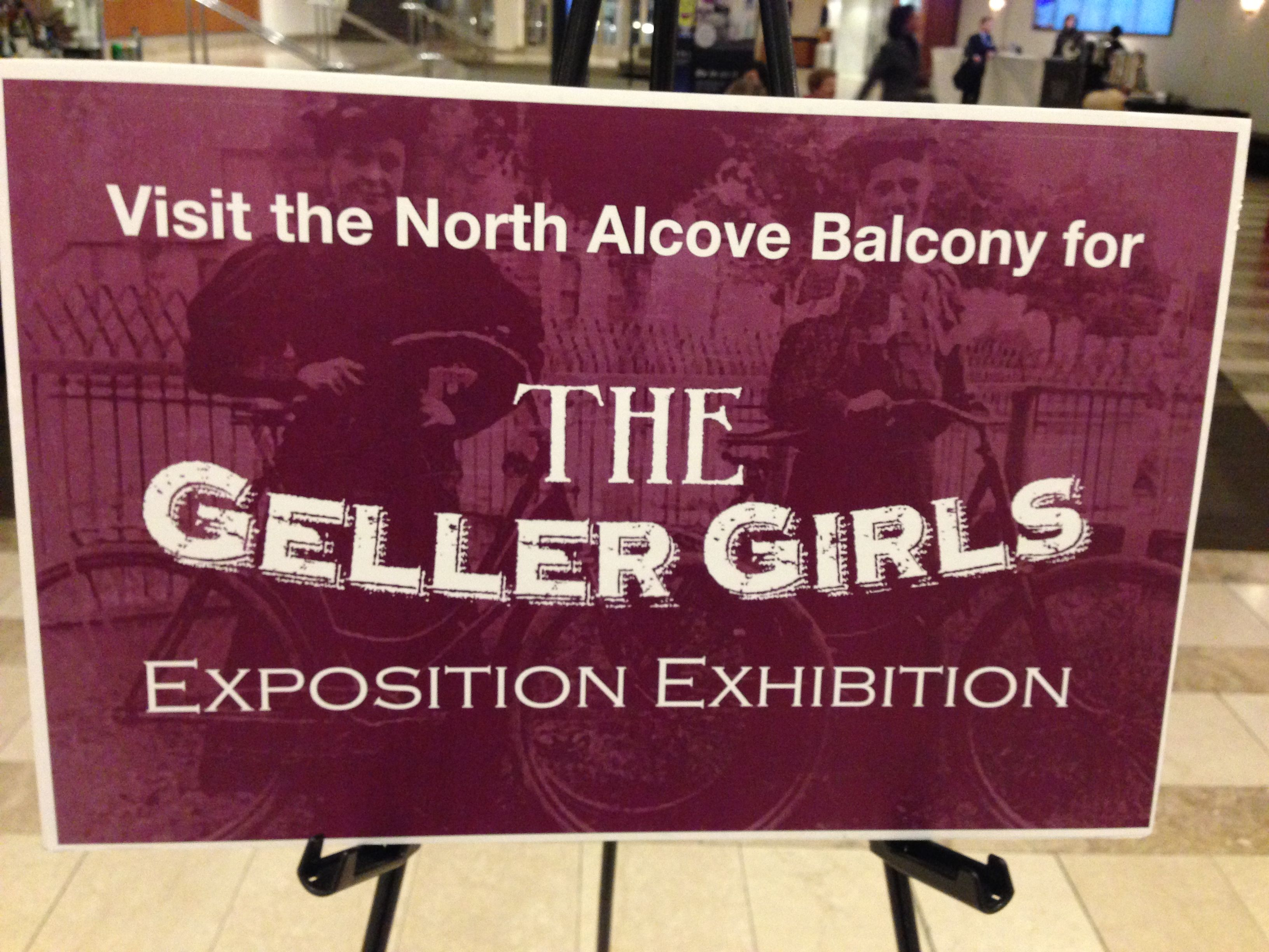 If you get a chance to see The Geller Girls performance at the Alliance Theatre, stop by the Exposition Exhibition located in the North Alcove Balcony presented by the Atlanta History Center.