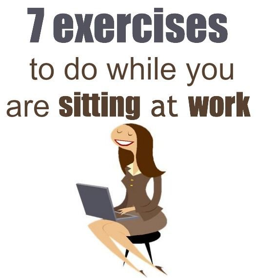 7 Exercises While Sitting Down In A Chair Great For Work Or Home Exercise While Sitting Exercise Fitness Tips