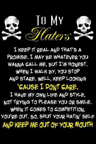 To My Haters Things I Love Quotes Quotes About Haters True Quotes