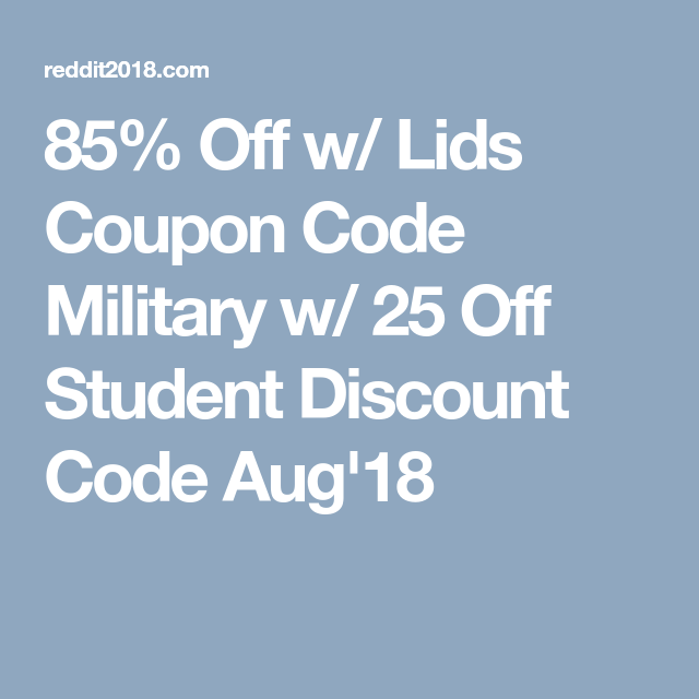 85 Off W Lids Coupon Code Military W 25 Off Student Discount Code Aug 18 Coding Coupon Codes Coupons