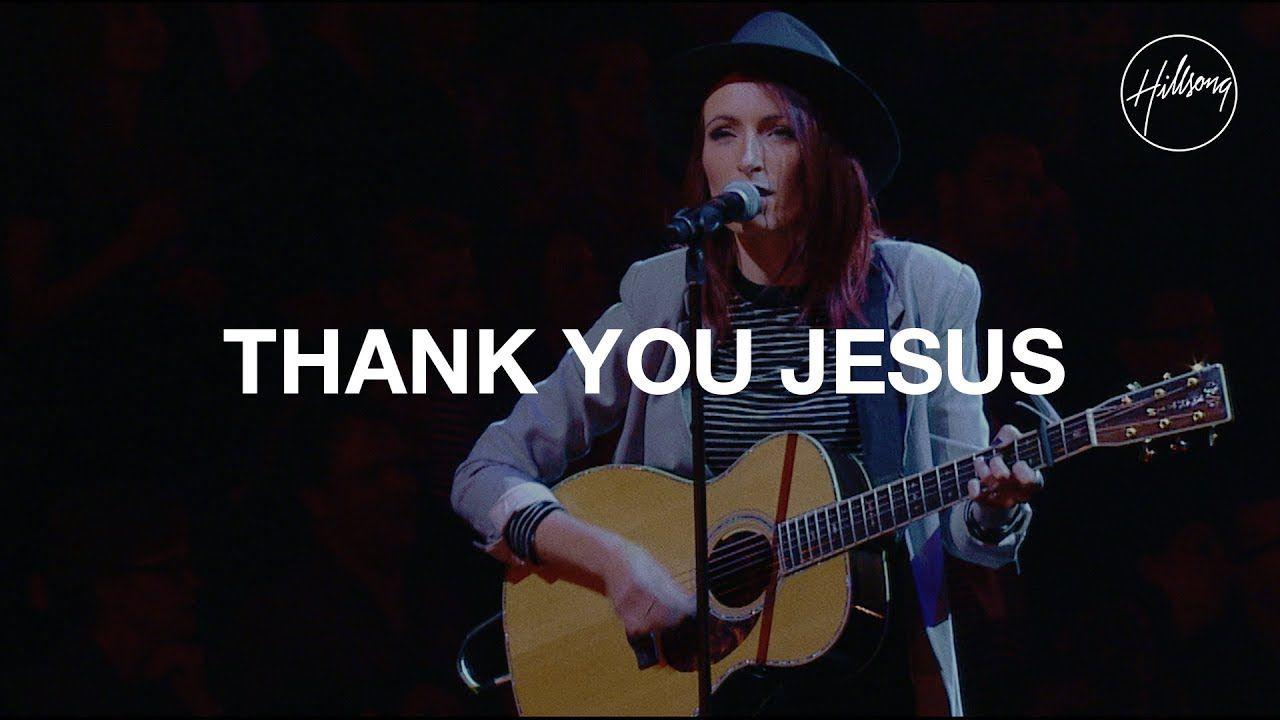 Thank You Jesus - Hillsong Worship - YouTube | Worship
