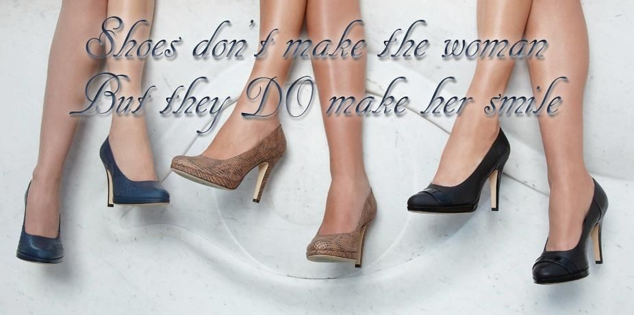 Shoes don't make the woman, but they DO make her smile!