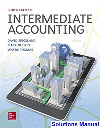 Intermediate accounting 9th edition spiceland solutions manual intermediate accounting 9th edition spiceland solutions manual test bank solutions manual exam bank quiz bank answer key for textbook download fandeluxe Images
