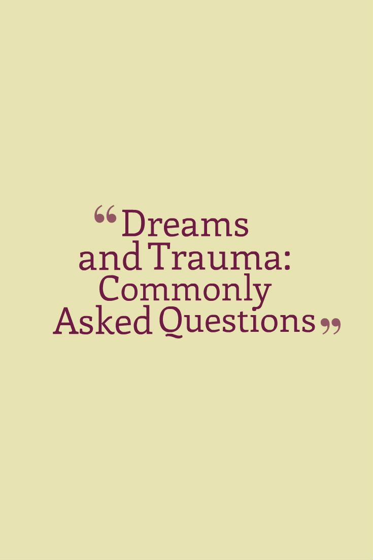 [Image: Dreams and Trauma: Commonly Asked Questions] Is it normal to have positive dreams about abusers? Absolutely! There are a few different theories as to why we have positive dreams about people...