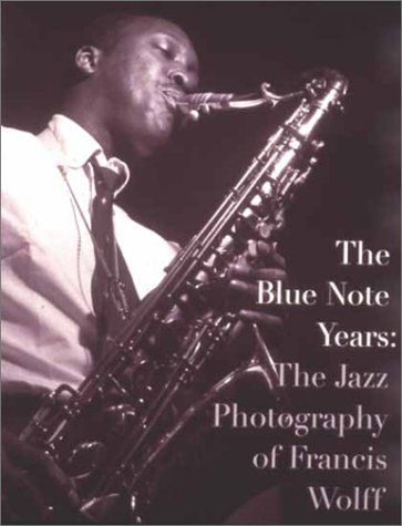 The Blue Note Years: The Jazz Photography of Francis
