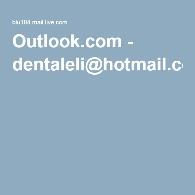 Outlook.com - dentaleli@hotmail.com