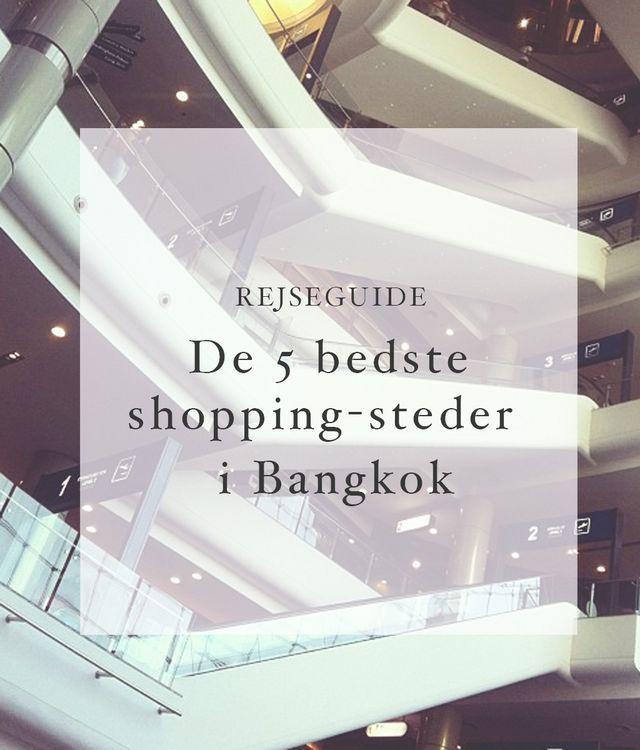 De 5 bedste shopping-steder i Bangkok