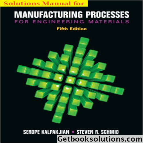 Solution manual for manufacturing processes for engineering solution manual for manufacturing processes for engineering materials 5th edition by kalpakjian fandeluxe Images
