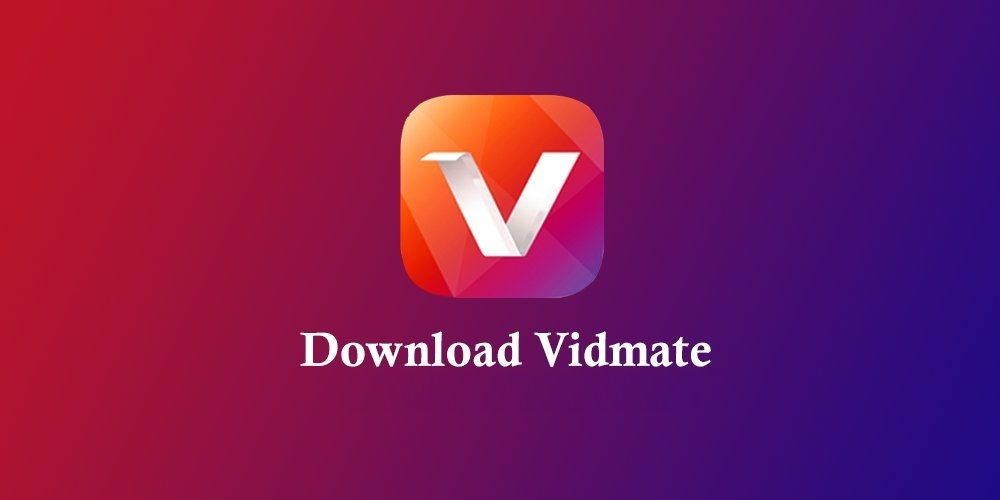 VidMate, the most popular app for DownloadingVideos and