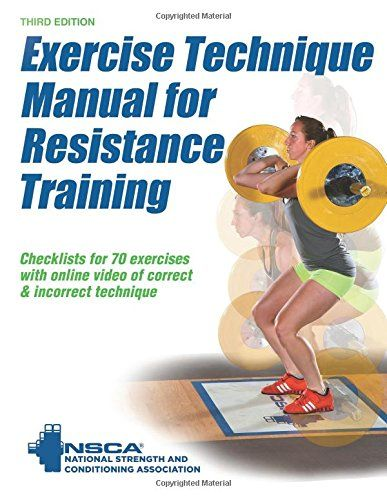 Exercise Technique Manual For Resistance Training By National Strength Resistance Training Resistance Training Workouts Exercise