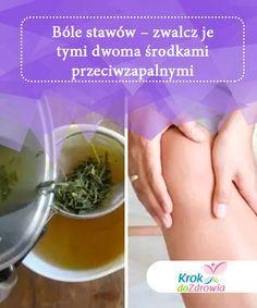 Bole Stawow Zwalcz Je Tymi Dwoma Srodkami Przeciwzapalnymi Health Herbs Hand Soap Bottle