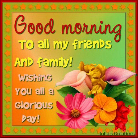 Good Morning To All My Facebook Friends And Family Good Morning To