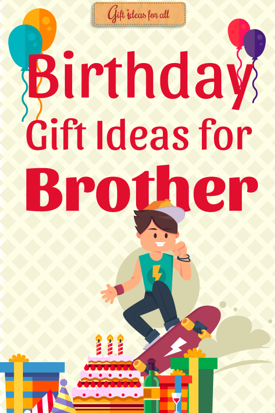 Check Out The List Of 12 Trendy Birthday Gift Ideas For Your Cool Brother We Have Spent Countless Hours Finding This