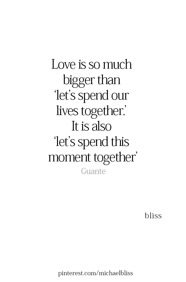 Yes We Don T Get To Spend All Our Moments Together Yet But Babe We Have A Life Time Of Moments And Adventure Aw Moments Quotes Together Quotes Great Love Poems